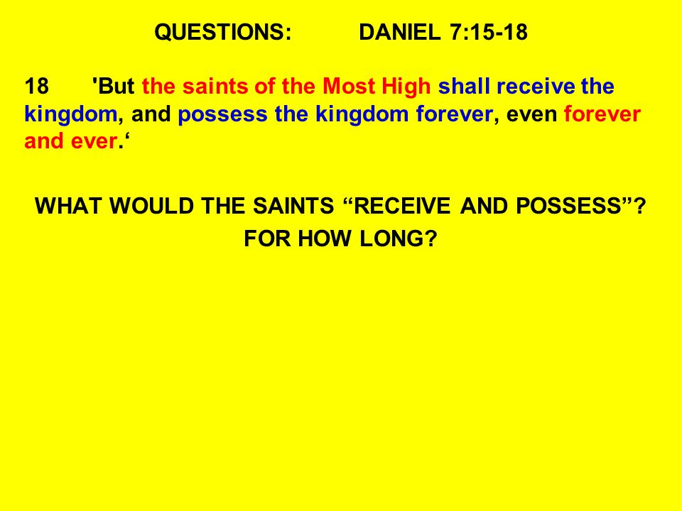 WHAT WOULD THE SAINTS RECEIVE AND POSSESS