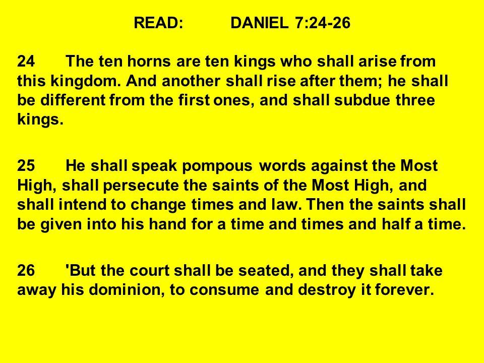 READ: DANIEL 7:24-26