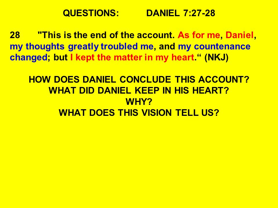 HOW DOES DANIEL CONCLUDE THIS ACCOUNT