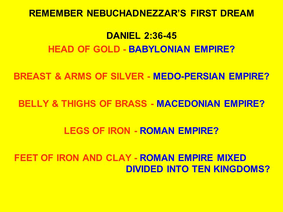 REMEMBER NEBUCHADNEZZAR'S FIRST DREAM