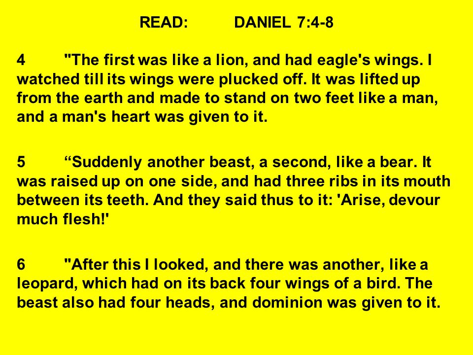 READ: DANIEL 7:4-8