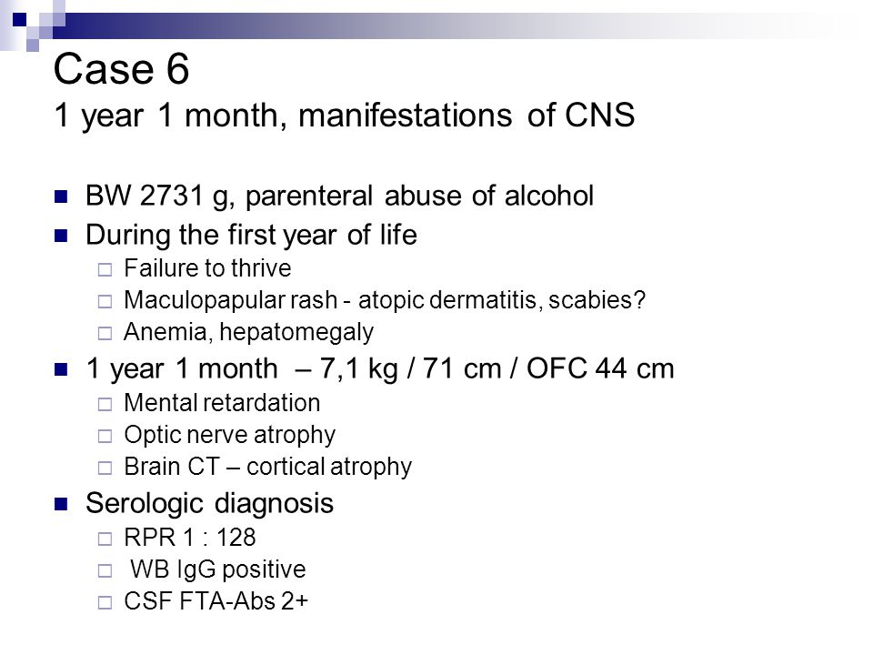 Case 6 1 year 1 month, manifestations of CNS