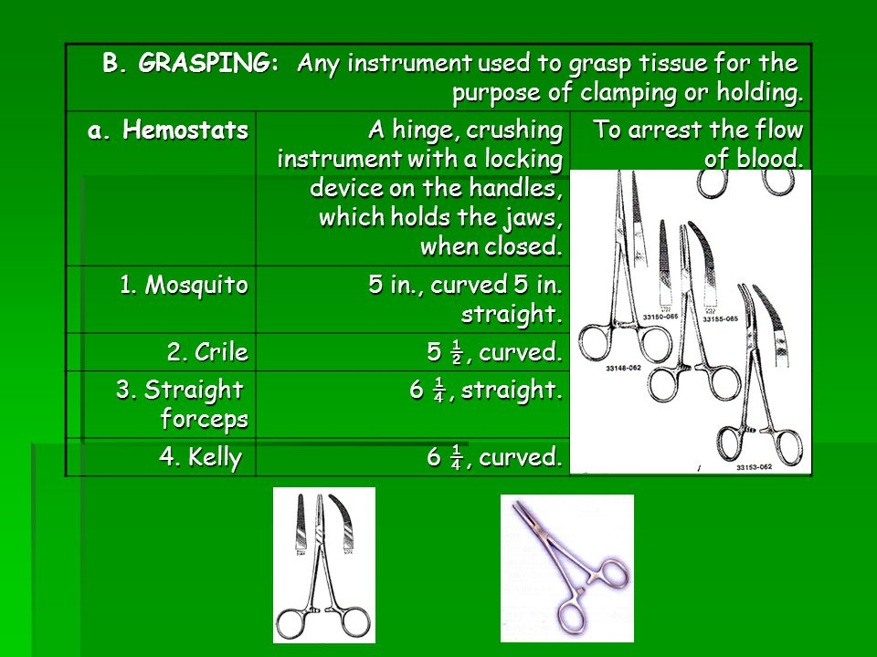 B. GRASPING: Any instrument used to grasp tissue for the