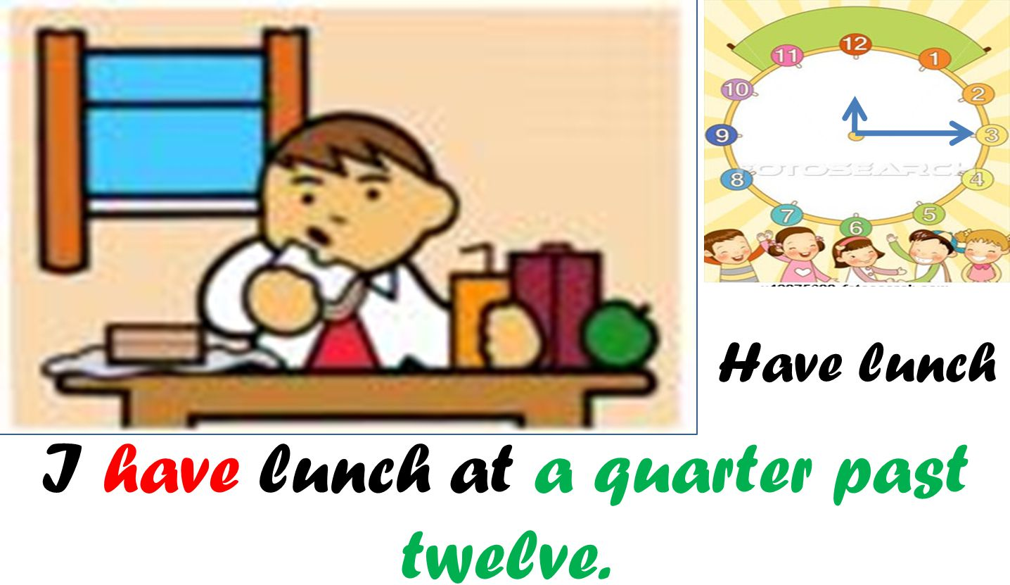 I have lunch at a quarter past twelve.