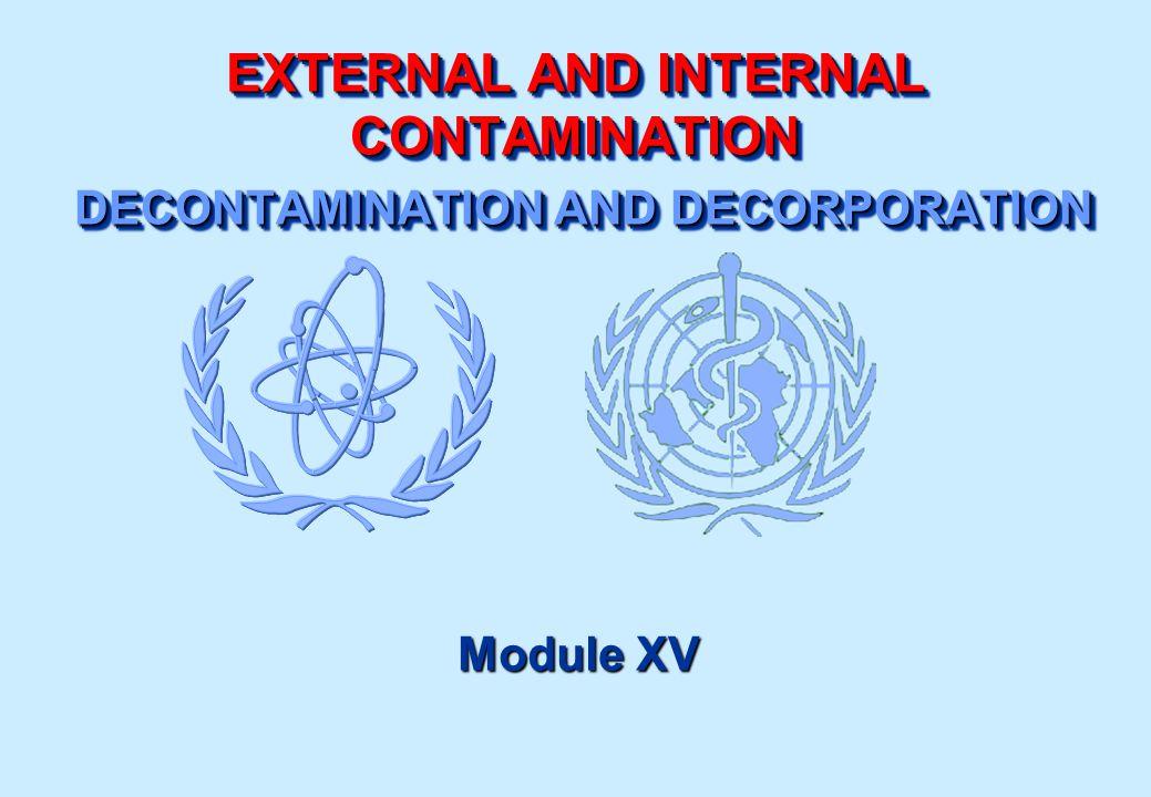 EXTERNAL AND INTERNAL CONTAMINATION DECONTAMINATION AND DECORPORATION