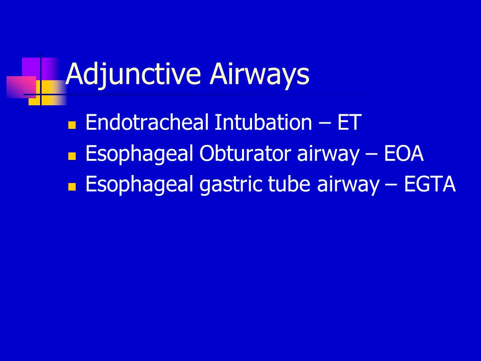Adjunctive Airways Endotracheal Intubation – ET