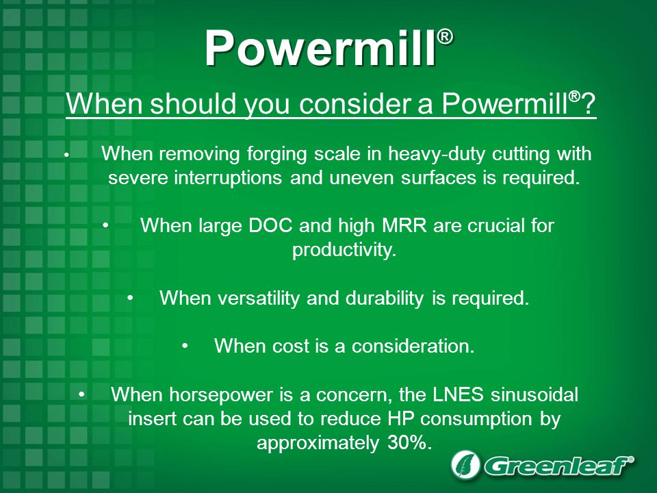 Powermill® When should you consider a Powermill®