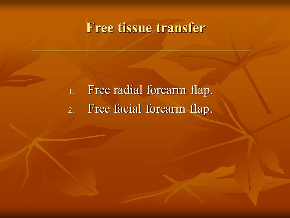 Free tissue transfer Free radial forearm flap.