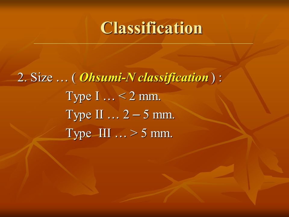 Classification 2. Size … ( Ohsumi-N classification ) :