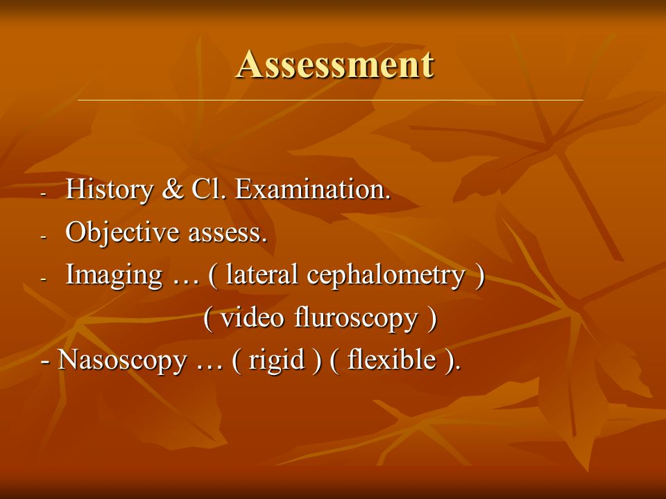 Assessment History & Cl. Examination. Objective assess.