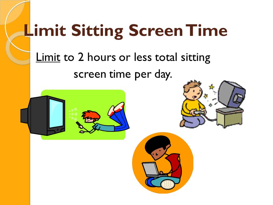 Limit Sitting Screen Time