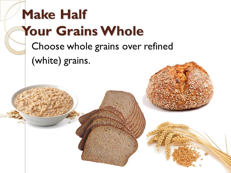 Make Half Your Grains Whole