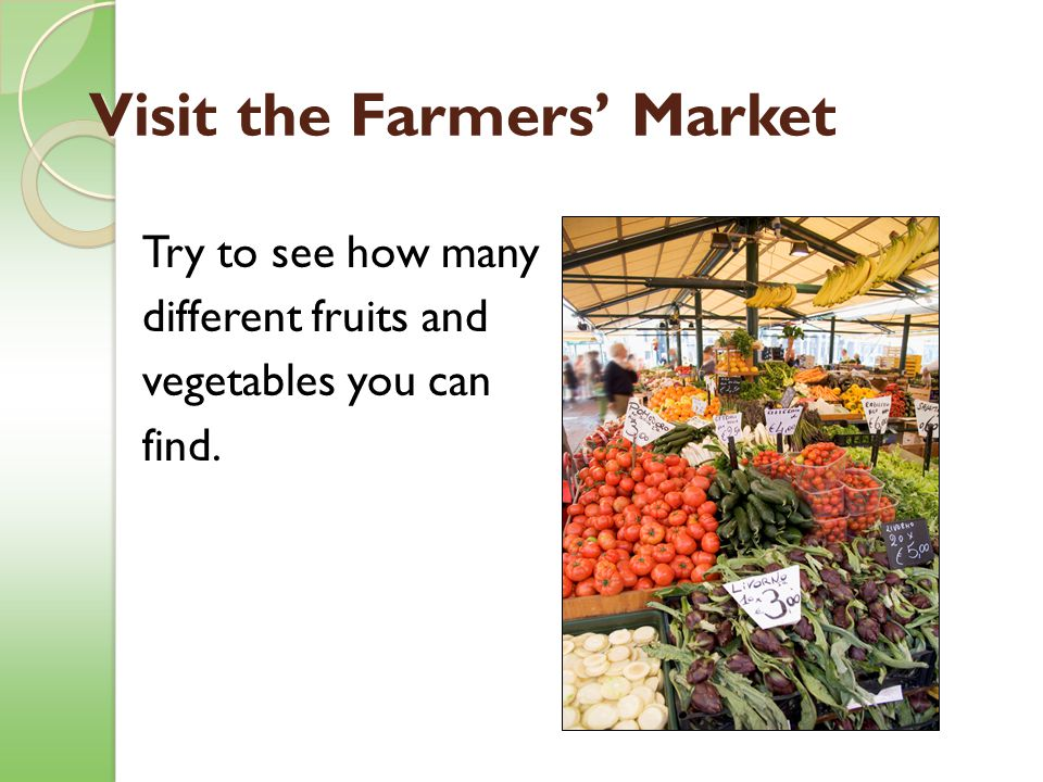 Visit the Farmers' Market