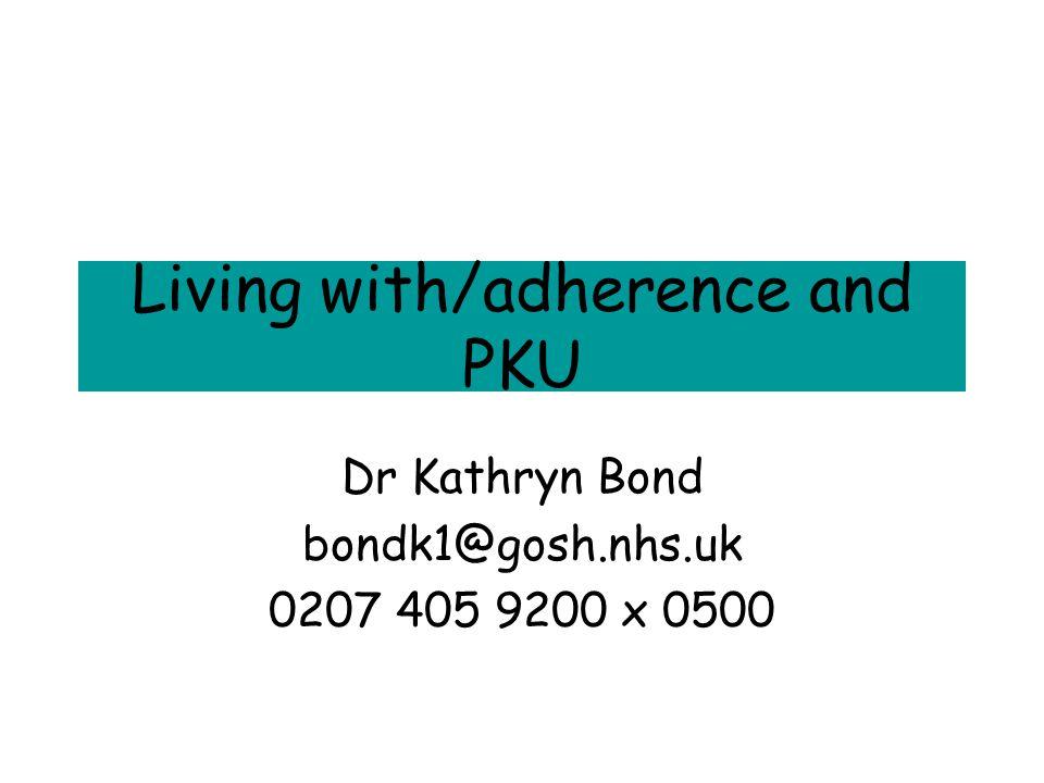 Living with/adherence and PKU