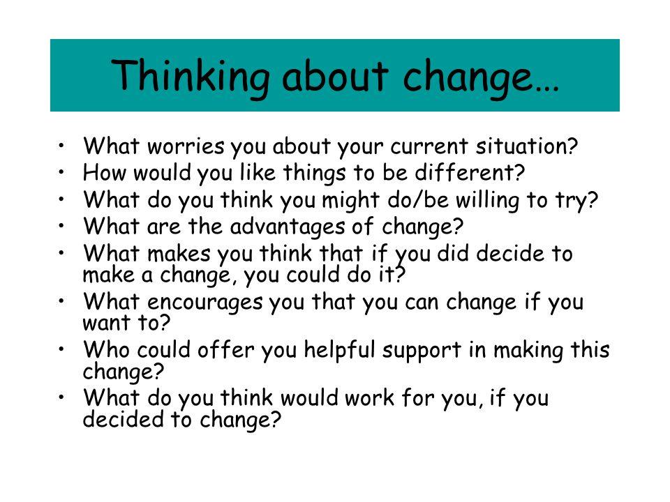Thinking about change…