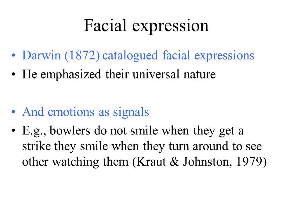 Facial expression Darwin (1872) catalogued facial expressions