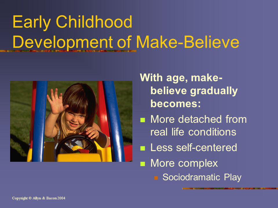 Early Childhood Development of Make-Believe