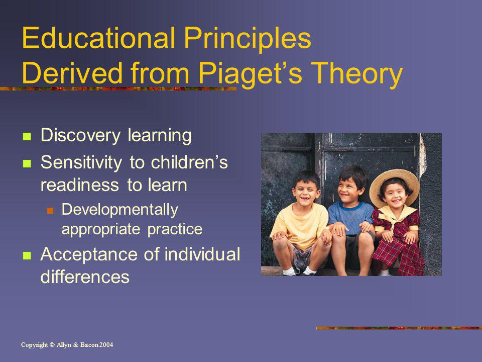 Educational Principles Derived from Piaget's Theory