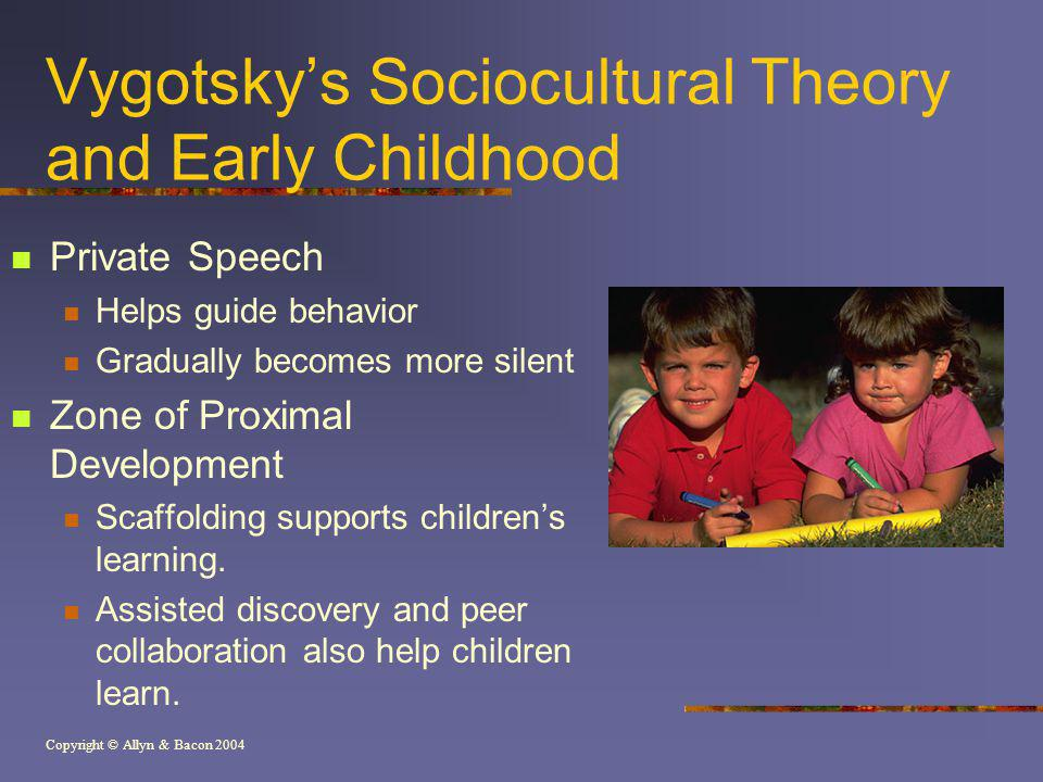 Vygotsky's Sociocultural Theory and Early Childhood