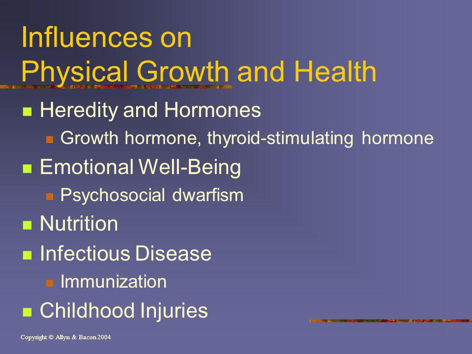 Influences on Physical Growth and Health