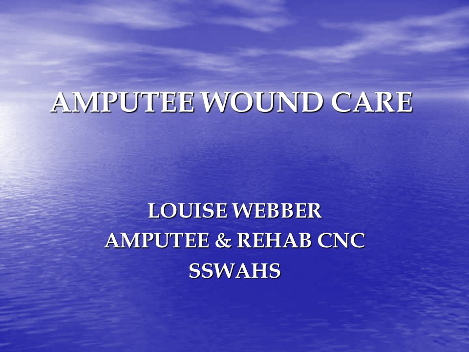 LOUISE WEBBER AMPUTEE & REHAB CNC SSWAHS