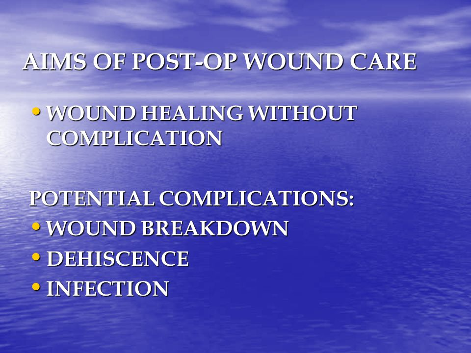 AIMS OF POST-OP WOUND CARE