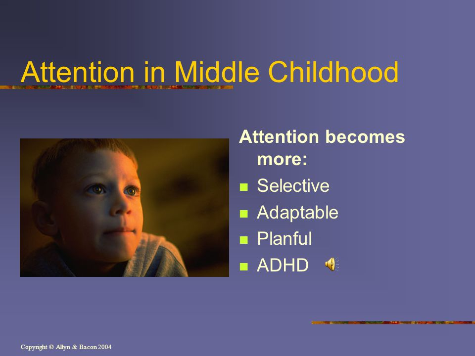 Attention in Middle Childhood