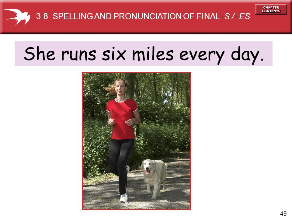 She runs six miles every day.
