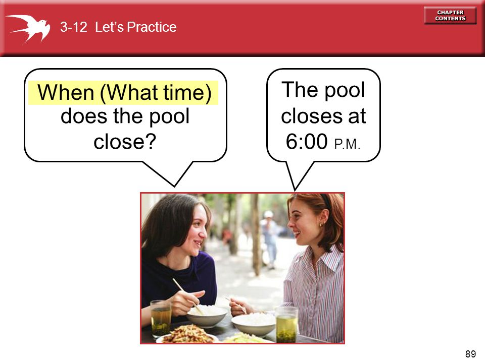 The pool closes at 6:00 P.M. When (What time) does the pool close