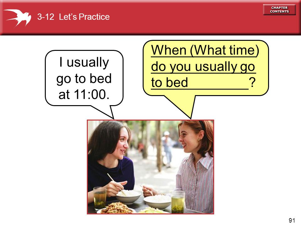 When (What time) do you usually go to bed