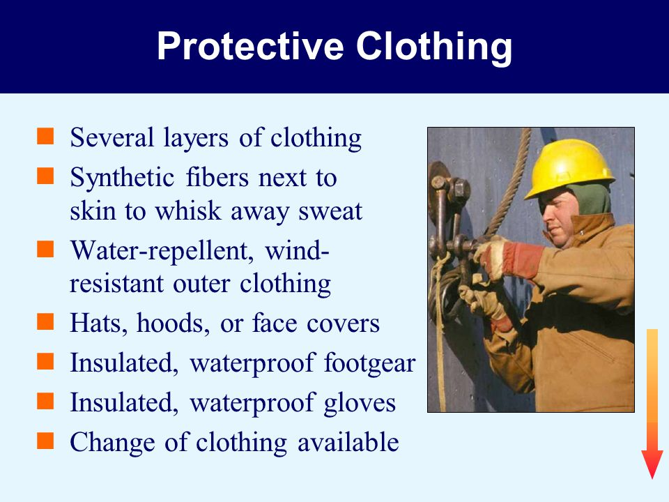 Protective Clothing Several layers of clothing