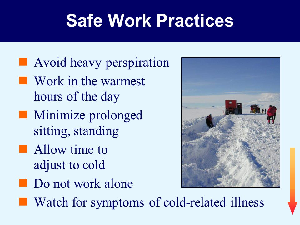 Safe Work Practices Avoid heavy perspiration