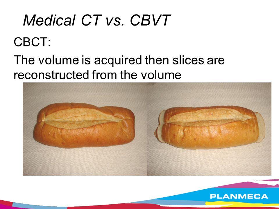 Medical CT vs. CBVT CBCT: