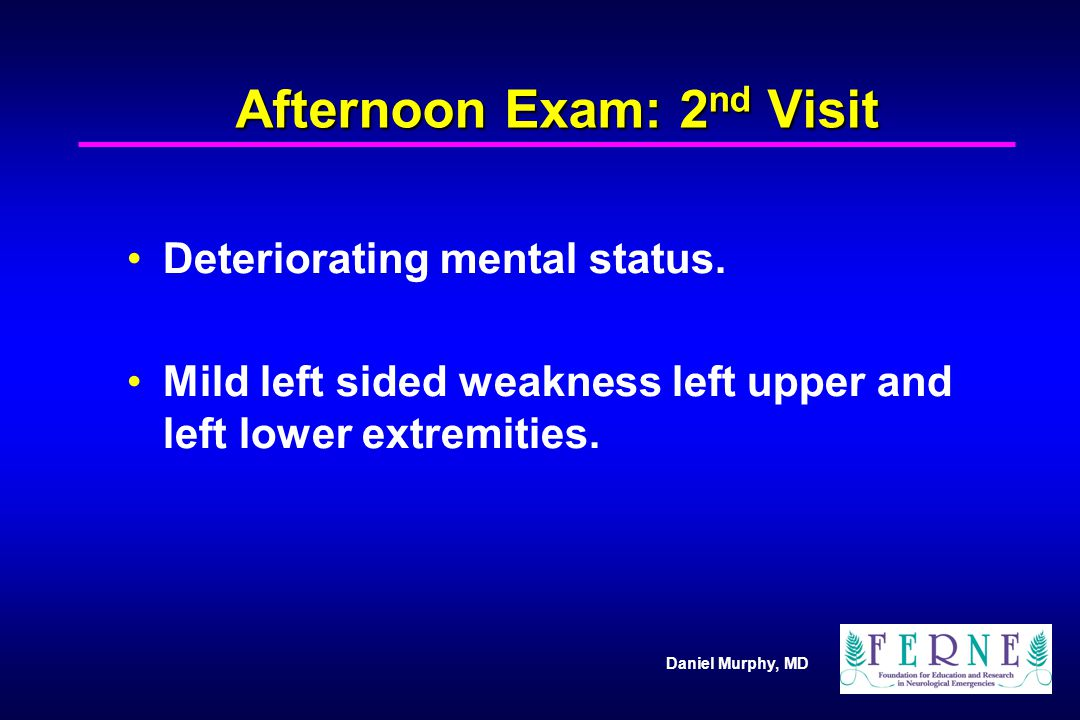 Afternoon Exam: 2nd Visit