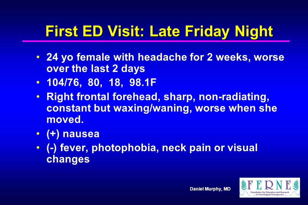 First ED Visit: Late Friday Night