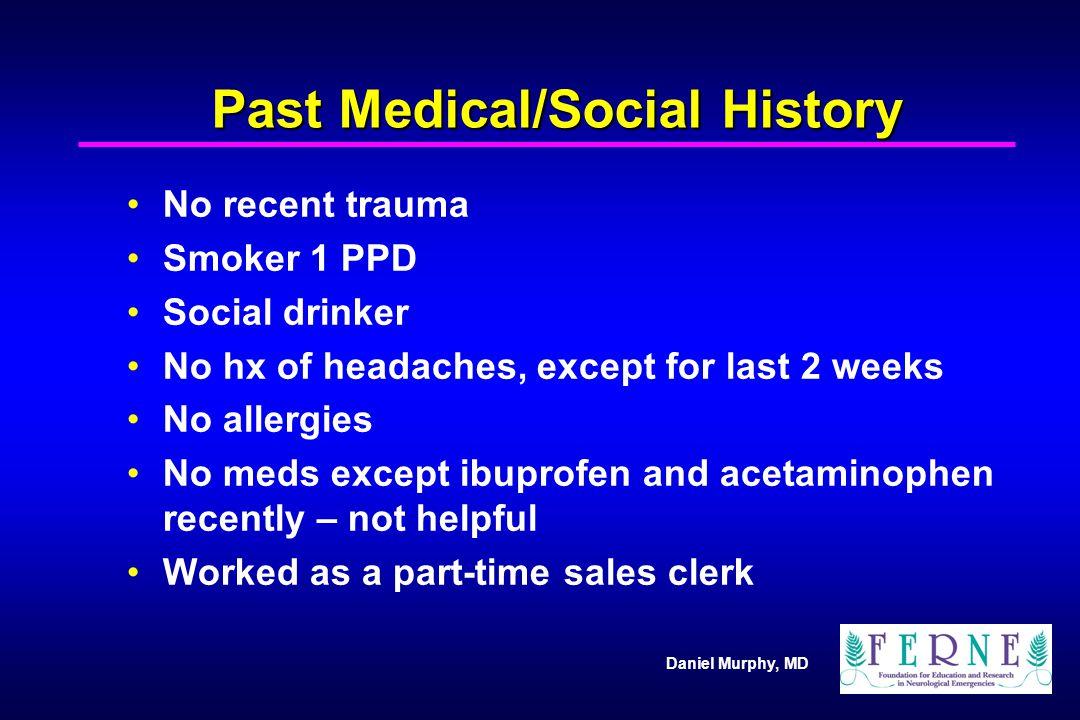 Past Medical/Social History