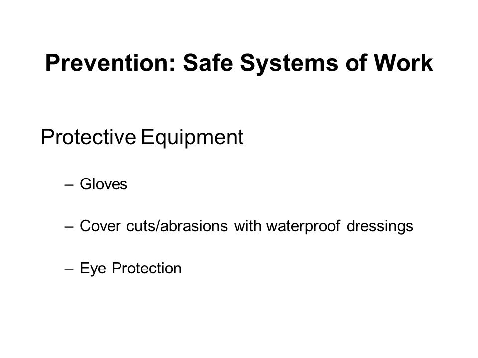 Prevention: Safe Systems of Work