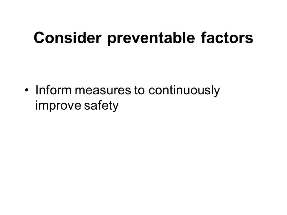 Consider preventable factors