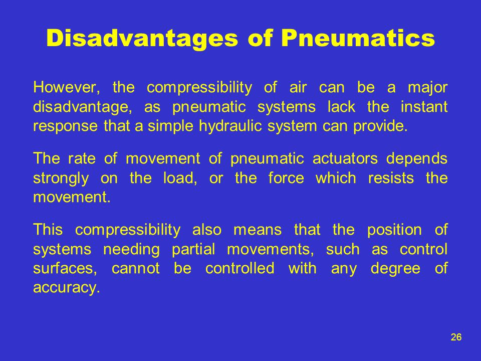 Disadvantages of Pneumatics
