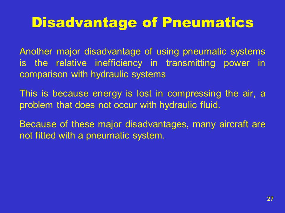 Disadvantage of Pneumatics