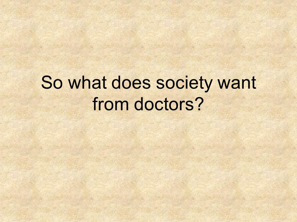 So what does society want from doctors