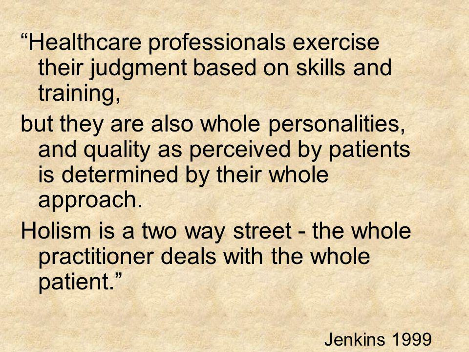 Healthcare professionals exercise their judgment based on skills and training,