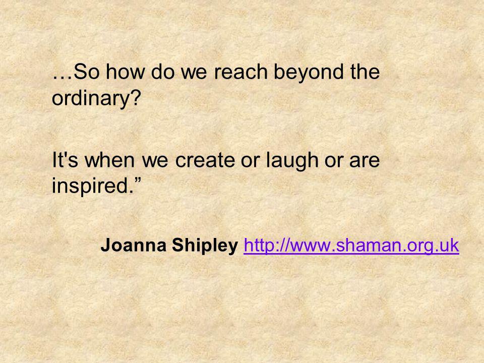 …So how do we reach beyond the ordinary