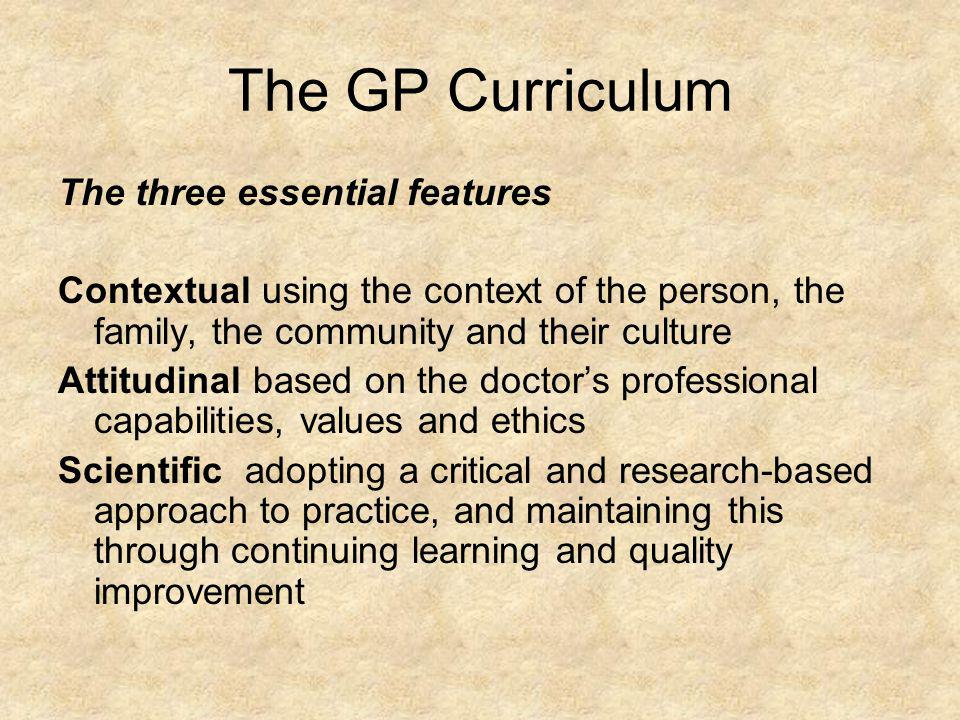 The GP Curriculum The three essential features