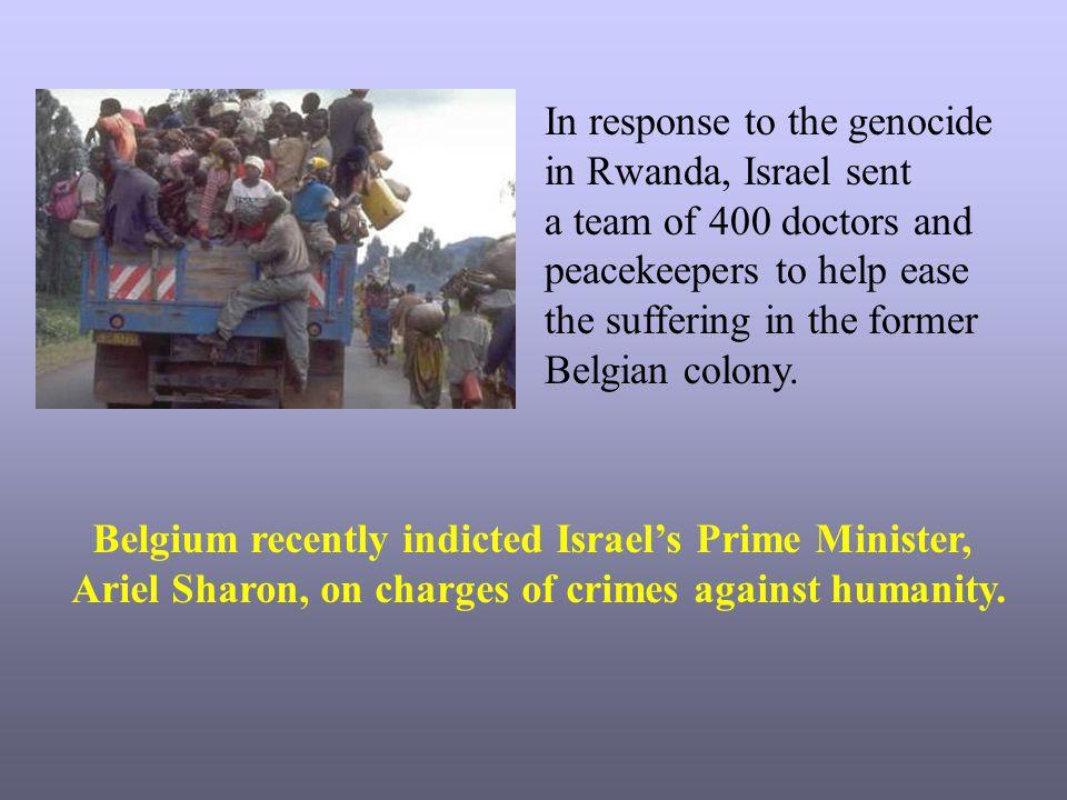 In response to the genocide in Rwanda, Israel sent