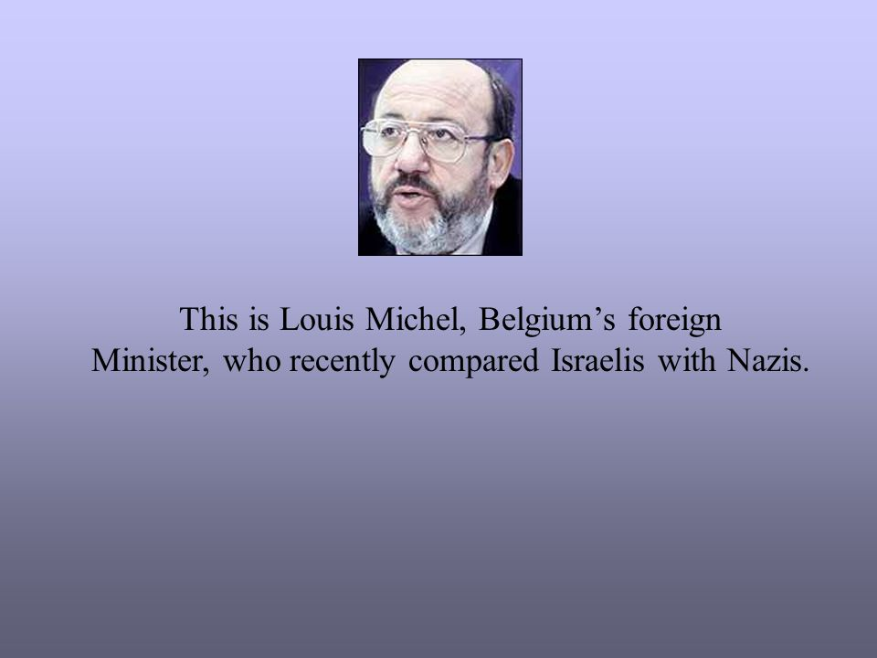 This is Louis Michel, Belgium's foreign