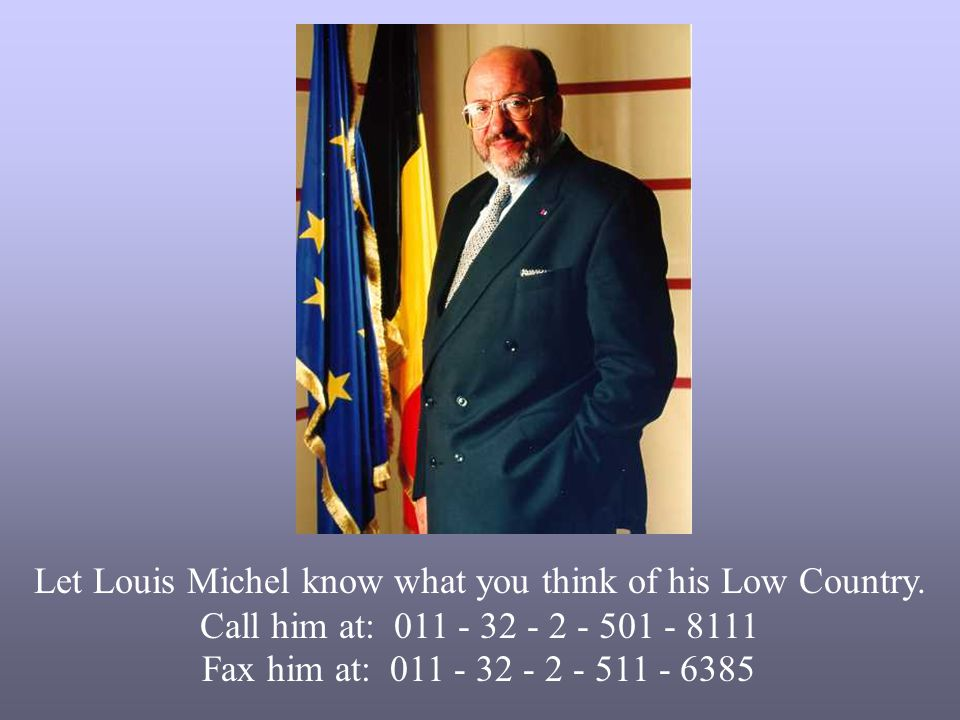 Let Louis Michel know what you think of his Low Country.
