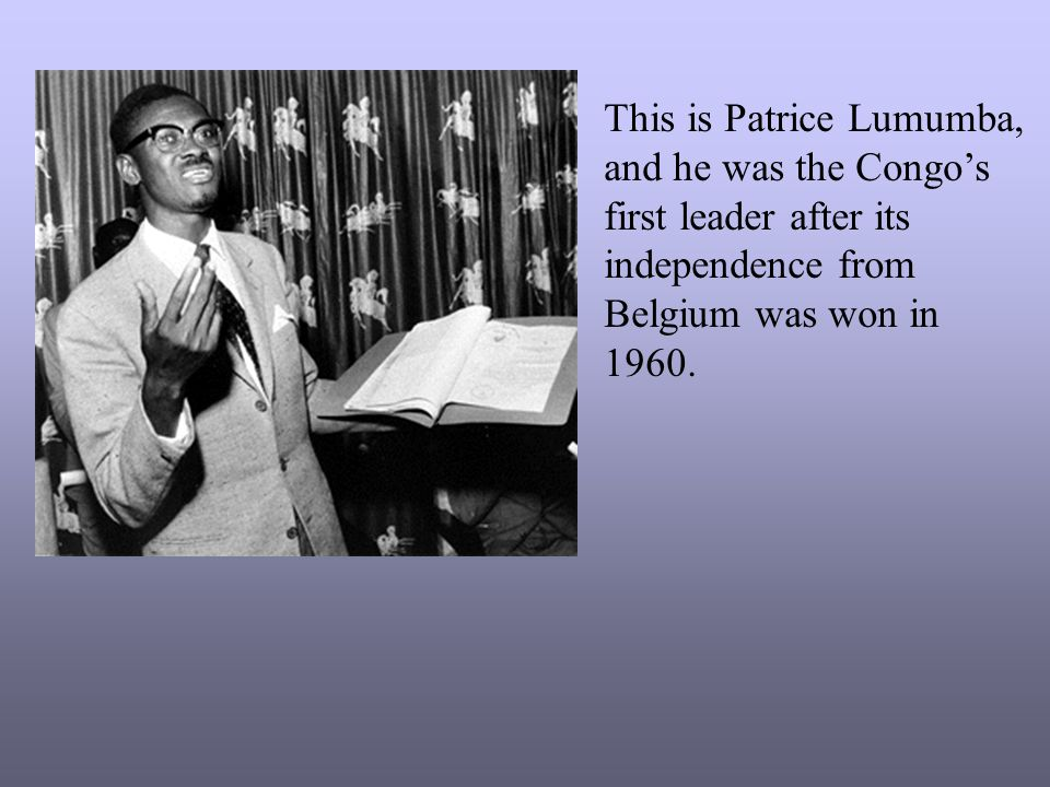 This is Patrice Lumumba,