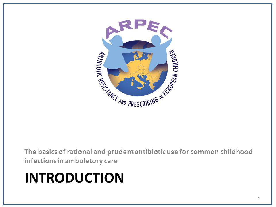The basics of rational and prudent antibiotic use for common childhood infections in ambulatory care