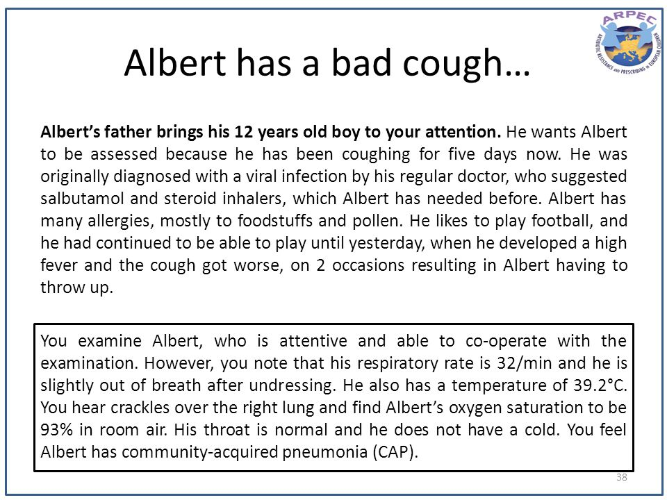 Albert has a bad cough…